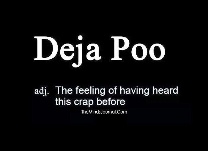 I have Deja Poo so often!