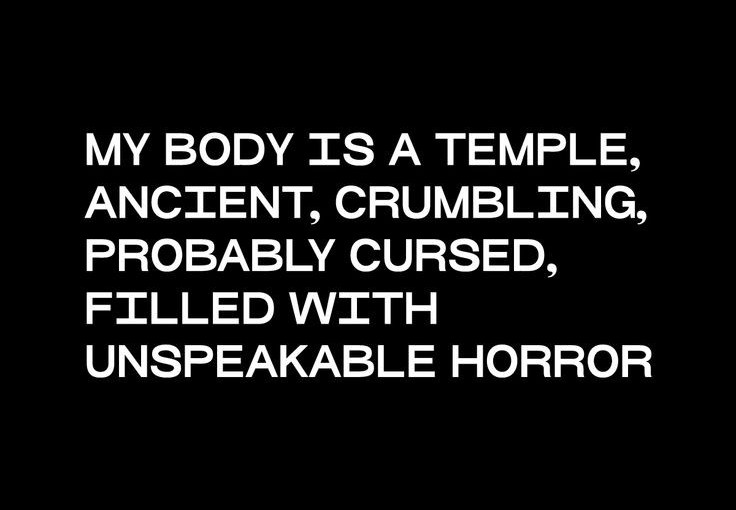 My body is a temple…Or is it ; )